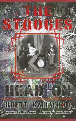 The Stooges By Callwood, Brett/ Cooper, Alice (FRW)/ Danzig, Glenn (FRW)